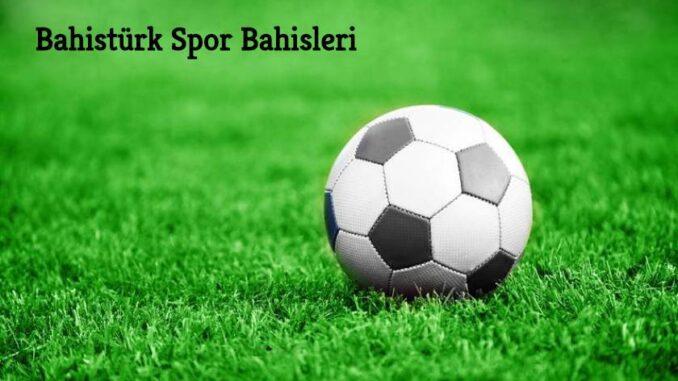 Bahistürk Spor Bahisleri