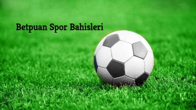 Betpuan Spor Bahisleri